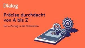 So kommen die Vertriebspartner schnell zum Ziel: Der elektronische Antragsprozess der Dialog